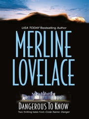 Dangerous to Know: Undercover Man\Perfect Double - Undercover Man\Perfect Double ebook by Merline Lovelace