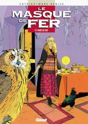 Le Masque de fer - Tome 04 - Paire de Roy ebook by Patrick Cothias, Marc-Renier