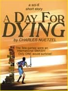 A Day For Dying ebook by