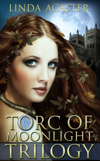 Torc Of Moonlight Trilogy (Books 1-3) ebook by Linda Acaster