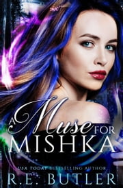 A Muse for Mishka (Wiccan-Were-Bear #12) ebook by R.E. Butler