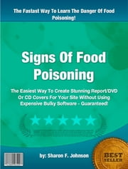 Signs Of Food Poisoning ebook by Sharon F. Johnson