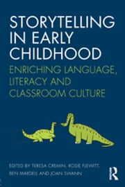 Storytelling in Early Childhood - Enriching language, literacy and classroom culture ebook by