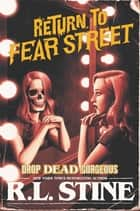 Drop Dead Gorgeous ebook by R.L. Stine
