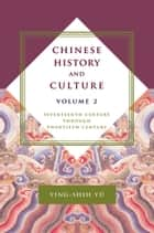 Chinese History and Culture, volume 2 ebook by Ying-shih Yu,Josephine Chiu-Duke,Michael S Duke