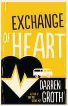 Exchange of Heart ebook by
