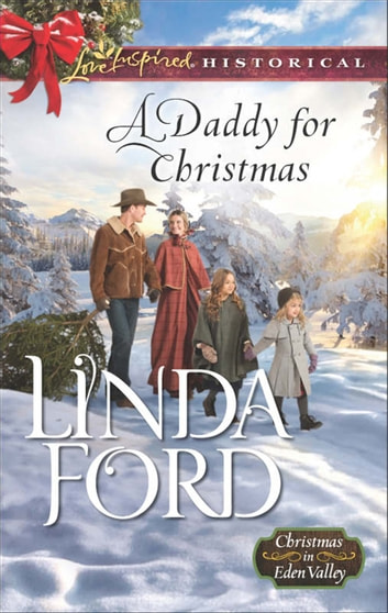 A Daddy For Christmas (Mills & Boon Love Inspired Historical) (Christmas in Eden Valley, Book 1) ebook by Linda Ford