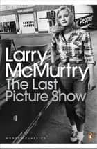 The Last Picture Show ebook by Larry McMurtry