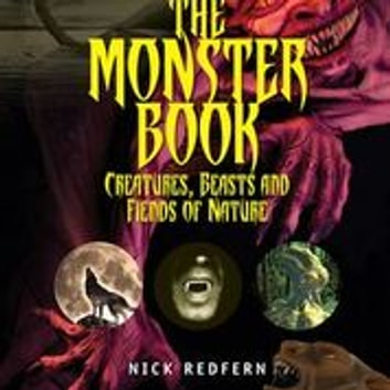 The Monster Book - Creatures, Beasts and Fiends of Nature ebook by Nick Redfern