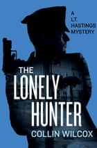 The Lonely Hunter ebook by Collin Wilcox