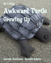 Awkward Turtle - Growing Up ebook by Mr T.Singh