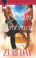 Silken Embrace ebook by Zuri Day