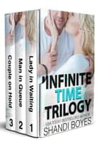 Infinite Time Trilogy ebook by Shandi Boyes
