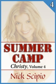 Summer Camp: Christy, Volume 4 ebook by Nick Scipio