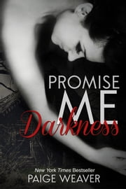 Promise Me Darkness ebook by Paige Weaver