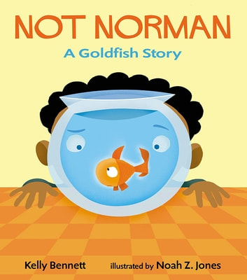 Not Norman - A Goldfish Story ebook by Kelly Bennett