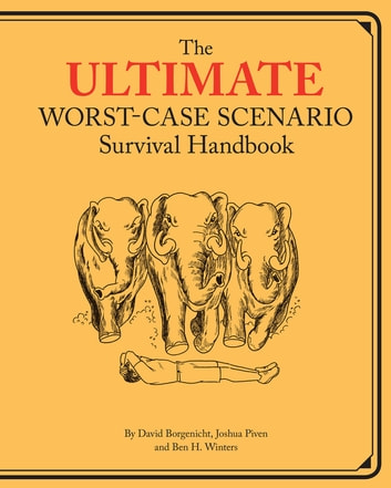 Ultimate Worst-Case Scenario Survival Handbook ebook by David Borgenicht,Joshua Piven,Ben H. Winters