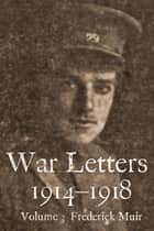 War Letters 1914-1918, Vol. 3 - From an Australian at Gallipoli during the First World War ebook by Mark Tanner