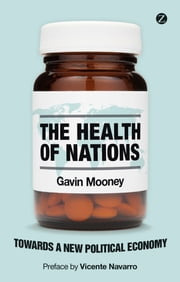 The Health of Nations - Towards a New Political Economy ebook by Gavin Mooney