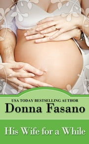 His Wife for a While eBook by Donna Fasano