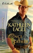 Once a Father ebook by Kathleen Eagle