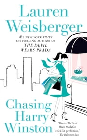 Chasing Harry Winston - A Novel ebook by Lauren Weisberger