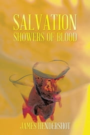 Salvation Showers of Blood ebook by James Hendershot