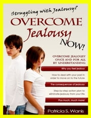 Overcome Jealousy Now ebook by Patricia Wanis