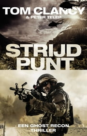 Strijdpunt ebook by Jan van den Berg, Tom Clancy, Peter Telep