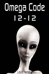 Omega Code 12-12 - The Reluctant Philosophy of a Psychic Slave ebook by Laura Mesa