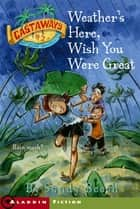 Weather's Here, Wish You Were Great ebook by Sandy Beech,Jimmy Holder