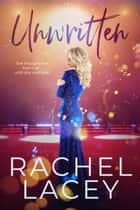 Unwritten ebook by Rachel Lacey