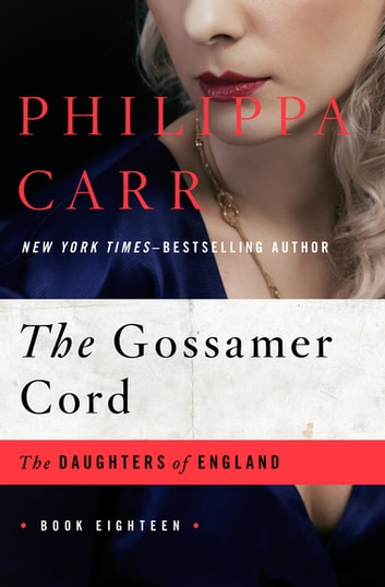 The Gossamer Cord ebook by Philippa Carr