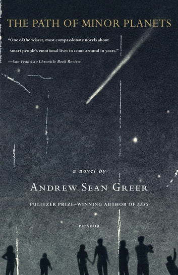 The Path of Minor Planets - A Novel ebook by Andrew Sean Greer