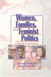 Women, Families, and Feminist Politics - A Global Exploration ebook by J Dianne Garner,Suzanne Cherrin