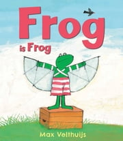 Frog is Frog ebook by Max Velthuijs