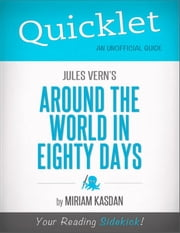 Quicklet On Jules Verne's Around the World in Eighty Days ebook by Miriam  Kasdan