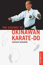 The Essence of Okinawan Karate-Do ebook by Shoshin Nagamine