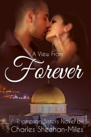 A View from Forever ebook by Charles Sheehan-Miles