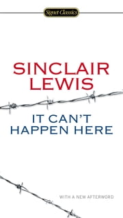 It Can't Happen Here ebook by Sinclair Lewis,Gary Scharnhorst,Michael Meyer