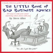 The Little Book of Bad Business Advice ebook by Steve Altes