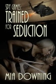 Spy Games: Trained For Seduction