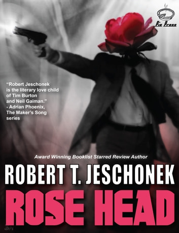 Rose Head ebook by Robert T. Jeschonek,Ben Baldwin