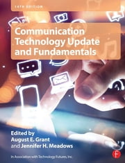 Communication Technology Update and Fundamentals ebook by August E. Grant,Jennifer H. Meadows