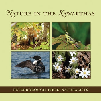 Nature in the Kawarthas ebook by Peterborough Field Naturalists