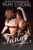 Two to Tango ebook by Mimi Strong