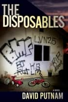 The Disposables ebook by David Putnam