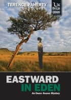 Eastward in Eden ebook by Terence Faherty