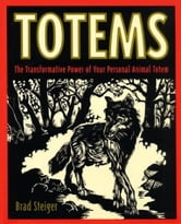 Totems - The Transformative Power of Your Persona ebook by Brad Steiger