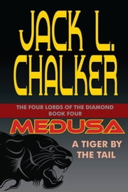 Medusa: A Tiger by the Tail ebook by Jack L. Chalker